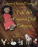 Folk Art Primitive Doll Patterns: 20 Primitive Black Doll and Art Doll Patterns