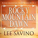 Rocky Mountain Dawn: Rocky Mountain Bride, Book 1 Audiobook by Lee Savino Narrated by Mutt Rogers