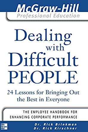 dealing with difficult people by rick brinkman rick kirschner essay Method for in situ characterization of a medium of dispersed matter in a continuous phase doepatents kaufman, eric n 1995-01-01 a method for in situ.