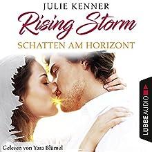 Schatten am Horizont (Rising-Storm-Reihe 1) Hörbuch von Julie Kenner Gesprochen von: Yara Blümel