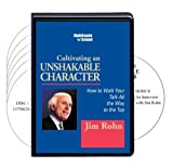 Cultivating an Unshakable Character (6 Compact Discs plus a Bonus CD)