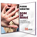 Robe de marié Audiobook by Pierre Lemaitre Narrated by Christian Brouard, Kriss Goupil