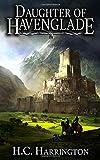 Daughter of Havenglade: Volume 1