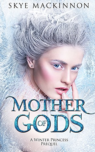 Celtic Celebration Of Halloween (Mother of Gods: A Winter Princess Prequel (Daughter of Winter Book)