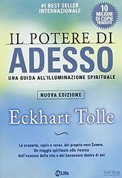 Il potere di adesso. Una guida all'illuminazione spirituale by Tolle, Eckhart (2013) Perfect Paperback