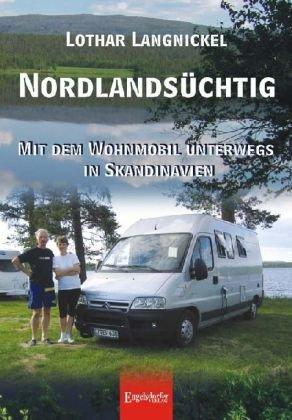 Nordlandsüchtig: Mit dem Wohnmobil unterwegs in Skandinavien