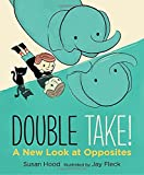 img - for Double Take! A New Look at Opposites book / textbook / text book