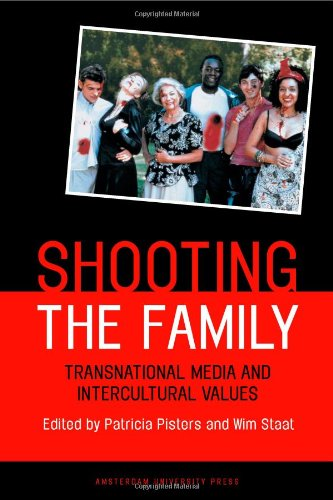 Shooting the Family: Transnational Media and Intercultural Values PDF