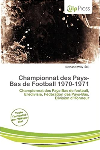Livres gratuits Championnat Des Pays-Bas de Football 1970-1971 pdf, epub ebook