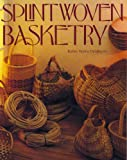 Splint Woven Basketry, Daugherty, Robin T., 093402622X
