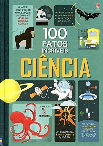 Ciência. 100 Fatos Incríveis