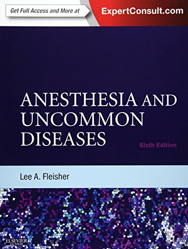 Anesthesia and Uncommon Diseases: Expert Consult – Online and Print, 6e