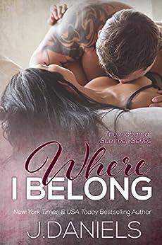 Where I Belong (Alabama Summer Book 1) by [Daniels, J.]