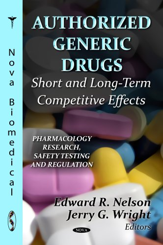 - Authorized Generic Drugs: Short and Long-Term Competitive Effects (Pharmacology - Research, Safety Testing and Regulation)
