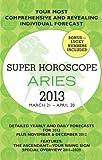 Aries (Super Horoscopes 2013) (Super Horoscopes Aries)
