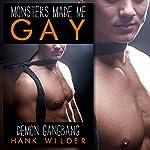 Demon Gangbang: Monsters Made Me Gay   Hank Wilder