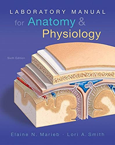 amazon com laboratory manual for anatomy physiology 6th edition rh amazon com human anatomy and physiology laboratory manual elaine n marieb Marieb Human Anatomy and Physiology Custom Edition