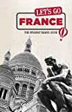 Let's Go France: The Student Travel Guide (Let's Go: France)