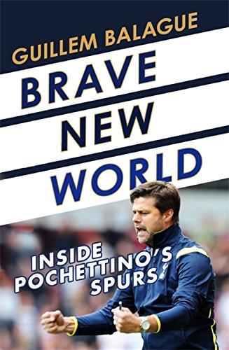 Brave New World: Inside Pochettino's Spurs cover