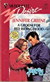 A Groom for Red Riding Hood, Jennifer Greene, 0373058934