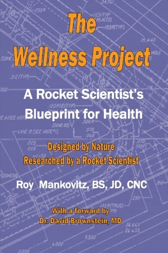 The wellness project a rocket scientists blueprint for health roy the wellness project a rocket scientists blueprint for health roy mankovitz 9780980158458 amazon books malvernweather Gallery