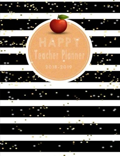Download Happy Teacher Planner 2018-2019: Teacher Planner, Lesson Planner and Record Book. Yearly Goal & Record Professional Development, Plan Your Timeline ... Diary Journal School Academic) (Volume 3) ebook