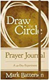 img - for Draw the Circle Prayer Journal: A 40-Day Experiment book / textbook / text book