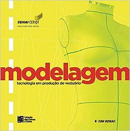 74d9f8b0a2 Tecnologia em Produção de Vestuário - 9788560166879 - Livros na Amazon  Brasil