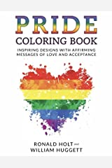 PRIDE Coloring Book: Inspiring Designs with Affirming Messages of Love and Acceptance Paperback