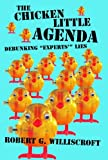 "The Chicken Little Agenda: Debunking ""Experts'"" Lies"