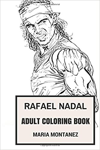 Amazon.com: Rafael Nadal Adult Coloring Book: Spanish Tennis Okayer ...
