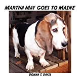 Martha May Goes to Maine, Donna T. Davis, 1456016407