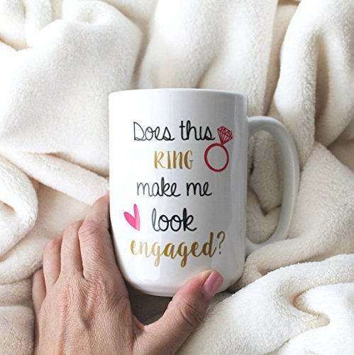 Engagement Mug, coffee mug, tea cup, Does This Ring Make Me Look Engaged Coffee Mug 15 oz, 11oz, Engagement Gift for her, saying, quotes, Large Mug, Ready to ship, Sublimation