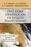 Dust Storm Identification Via Satellite Remote Sensing (Natural Disaster Research, Prediction and Mitigation)
