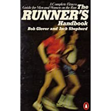 The Runner's Handbook: A Complete Fitness Guide for Men and Women on the Run