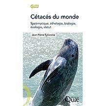 Cétacés du monde: Systématique, éthologie, biologie, écologie, statut (Guide pratique)