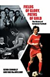 img - for Fields of Glory, Paths of Gold: The History of European Football by Kevin Connolly (2005-10-06) book / textbook / text book