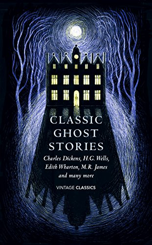 Classic Ghost Stories: Spooky Tales to Read at Christmas (Vintage Classics) -