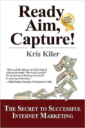 Kindle e-bøger gratis: Ready, Aim, Capture! The Secret to Successful Internet Marketing PDF iBook PDB