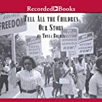 Tell All the Children Our Story: Memories and Mementos of Being Young and Black in America | Tonya Bolden