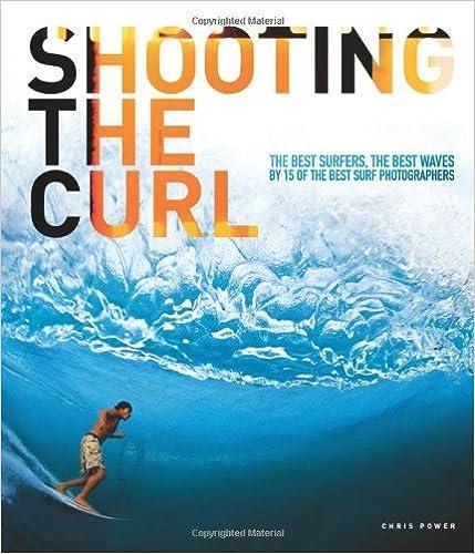 Téléchargement gratuit d'ebooks pour ipad Shooting the Curl: The Best Surfers, the Best Waves by 15 of the Best Surf Photographers by Chris Power (10-Nov-2010) Paperback en français DJVU B011T85VIW