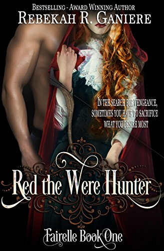 Red the Were Hunter (Fairelle Book 1) by [Rebekah R. Ganiere]