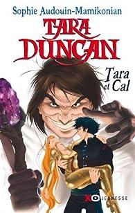 Tara Duncan - Tara et Cal par Sophie Audouin-Mamikonian