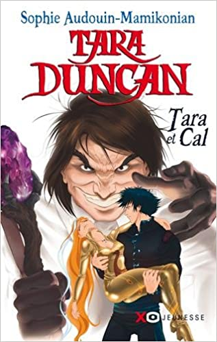 Tara Duncan - Tara et Cal - Sophie Audouin-Mamikonian