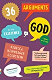 36 Arguments for the Existence of God, Rebecca Goldstein, 0307456714
