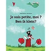 Je suis petite, moi ? Ben ik klein?: Un livre d'images pour les enfants (Edition bilingue français-néerlandais)