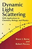 img - for Dynamic Light Scattering: With Applications to Chemistry, Biology, and Physics (Dover Books on Physics) book / textbook / text book