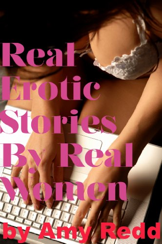 Real Erotic Stories By Real Women By Redd Amy