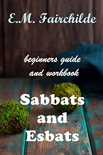Amazon com: Sabbats and Esbats: a beginner's guide and