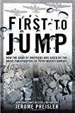 First to Jump: How the Band of Brothers was Aided by the Brave Paratroopers of Pathfinders Com pany